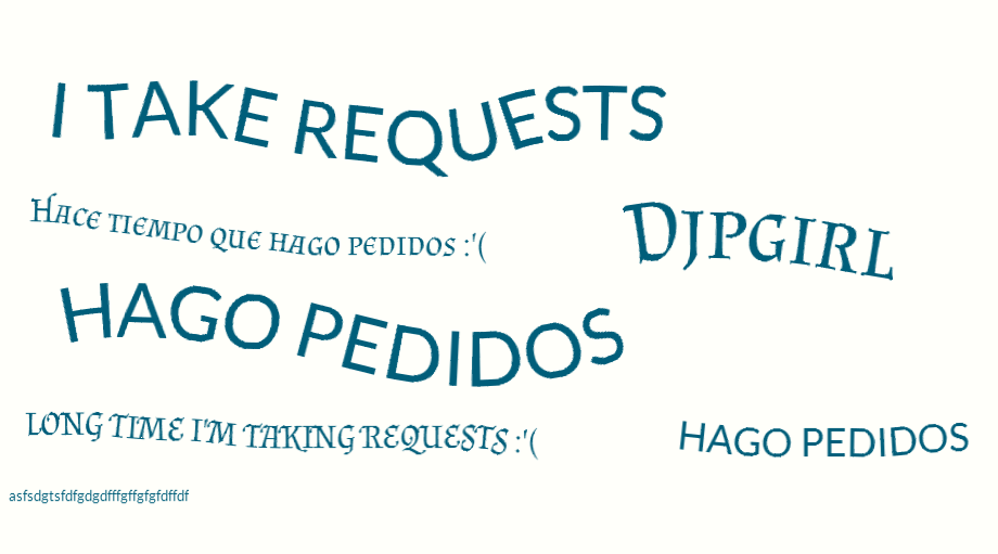 Taking requests l Hago pedidos by Djpgirl
