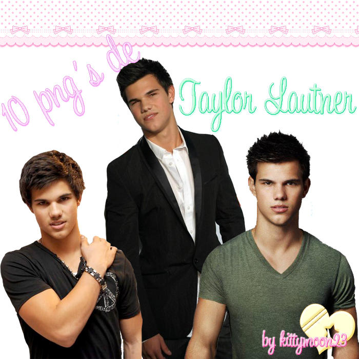 10 Png's de Taylor Lautner by kittymoon23