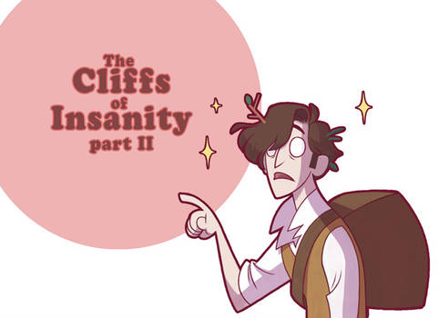 Cliffs of Insanity: Part II