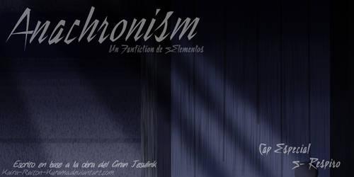[5E!Fanfic] Anachronism - Cap Especial (5) Respiro by Kaira-Raiton-Kurama