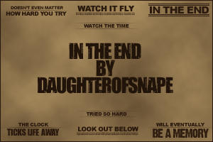 In the End Lyrics by daughterofsnape