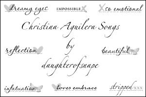 Christina Aguilera Songs by daughterofsnape
