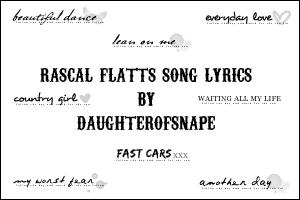 Rascal Flatts Song Lyrics by daughterofsnape