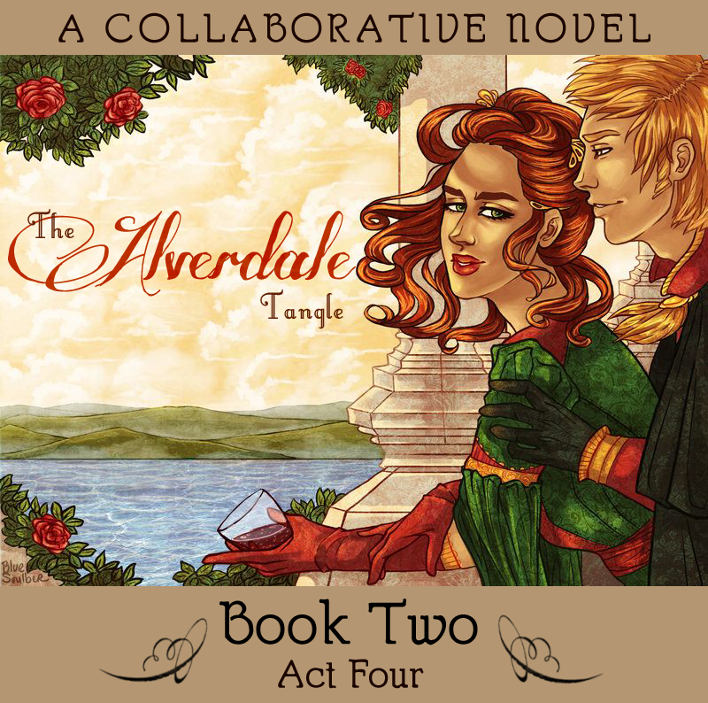 The Alverdale Tangle - Book 2 - Complete Act 4 by Sleyf