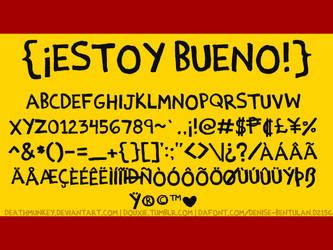 Estoy Bueno Font by deathmunkey