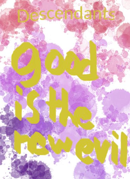 descendants, good is the new evil. by RavenRebel2488