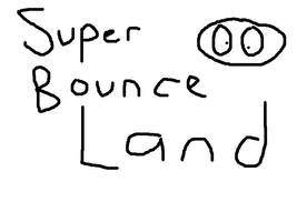Super Bounce Land flash by bounceboy100