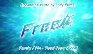 Dreams of Youth - Free! Visual Story [Haru / Rin]