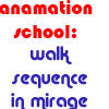 Walk Sequence made with Mirage