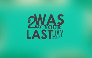 If today was your last day by pk1st
