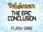 Pokemon - The Epic Conclusion