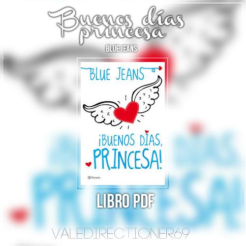 LIBRO PDF: Buenos dias Princesa (Blue Jeans) by