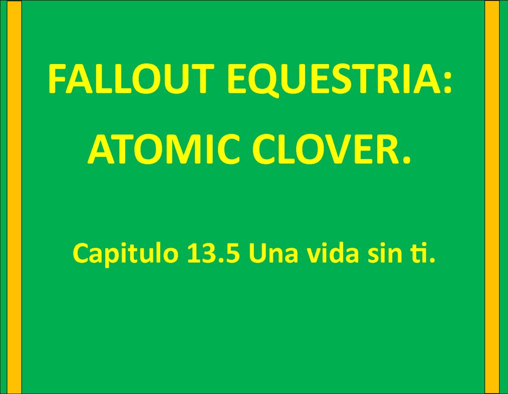 ATOMIC CLOVER Capitulo 13.5 by jony555jo