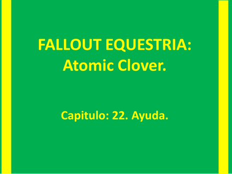 ATOMIC CLOVER Capitulo 22