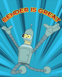Bender Is Great - Poster Print by GuruGrendo