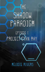 The Shadow Paradigm - Project Cyan Ray