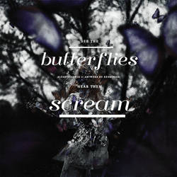Butterflies Screaming by altarviolence