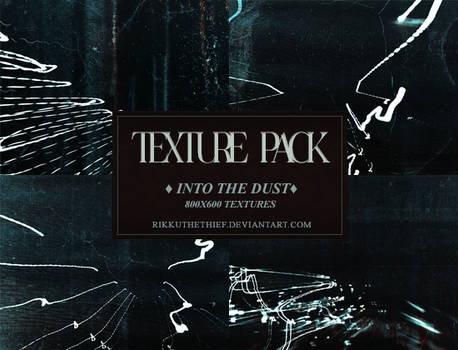 Textures Pack -Into the Dust- by Rikku