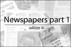 Newspapers Part 1 by WKLIZE