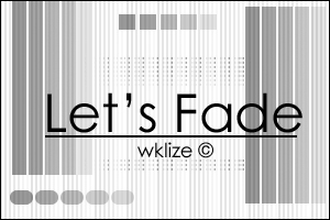 Let's Fade by WKLIZE