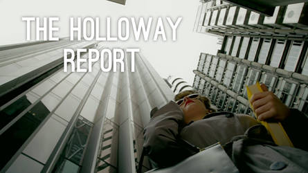 The Holloway Report (Video) 2013 by Purpleskulls