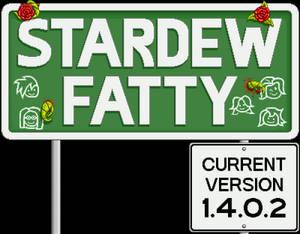 Stardew Fatty 1.4.0.2 (current release)