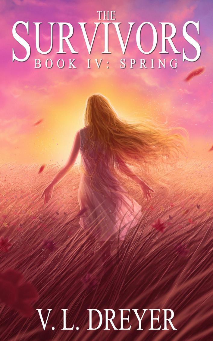 The Survivors Book IV: Spring - Sample Chapters by VLDreyer