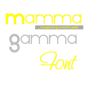 Mamma Gamma Font by smileywithcyrus