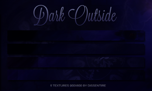 +Dark Outside textures by Dissentire by remindmelove