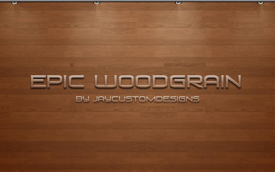 EPIC WOODGRAIN