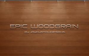 EPIC WOODGRAIN by JayCustom