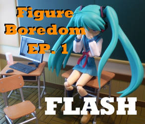 Figure Boredom Episode 1 by Pacthesis