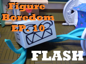 Figure Boredom Episode 10 by Pacthesis