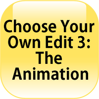 Choose Your Own Edit 3: The Animation by redryan2009