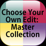 Choose Your Own Edit: Master Collection