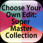 Choose Your Own Edit: Super Master Collection