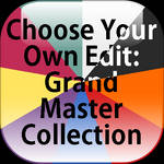 Choose Your Own Edit: Grand Master Collection