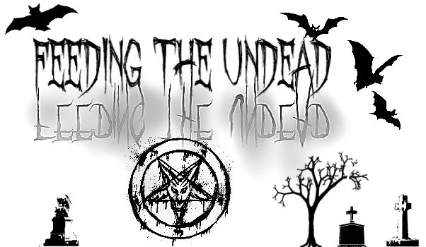 Feeding The Undead