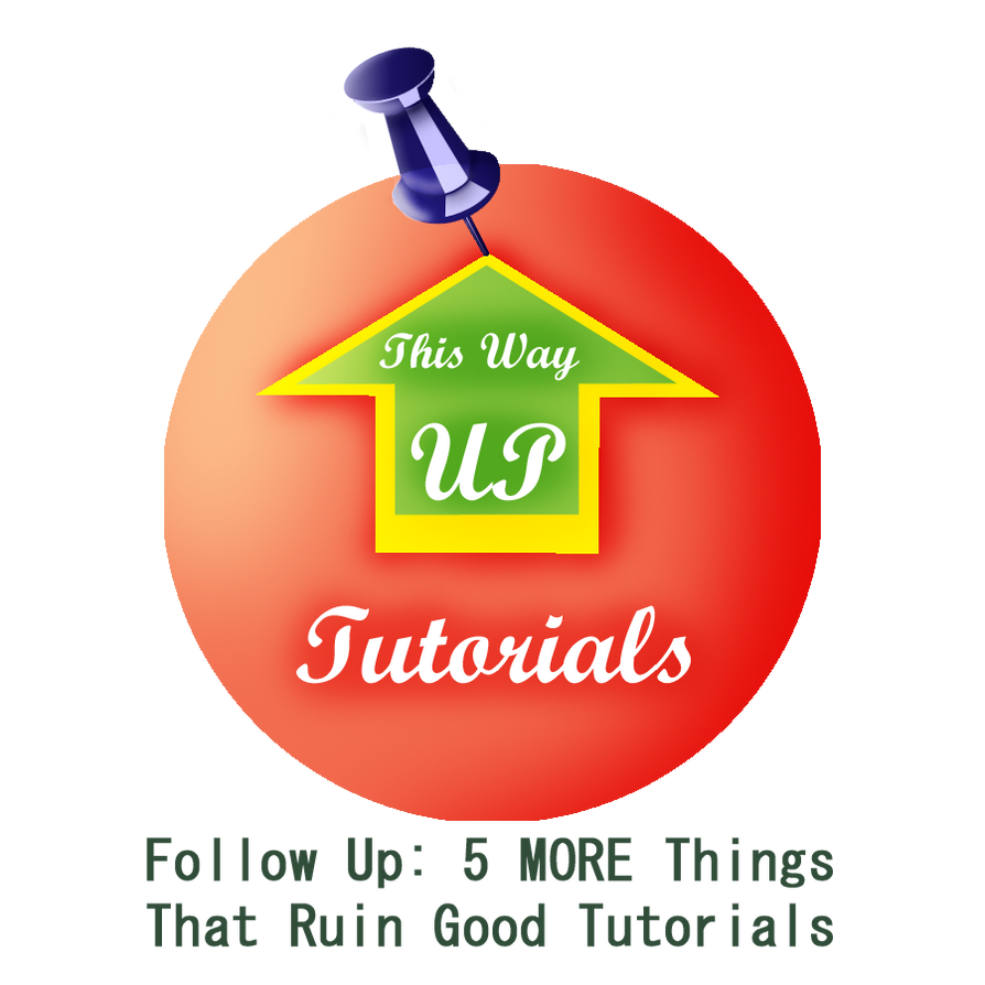 Follow Up: 5 MORE Things That Ruin Good Tutorials by WonHitWonder