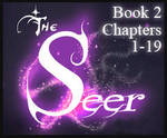 The Seer Book 2 - CHAPTERS 1-19 by KicsterAsh
