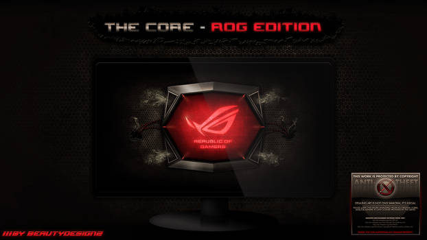 The Core [ROG EDITION] - By BeautyDesignZ