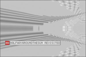 halfwayaroundthesun revisited