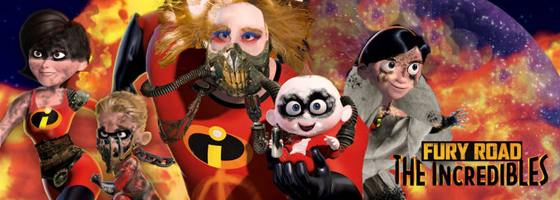The Incredibles Fury Road