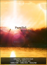 Parallel worlds by wilsoninc