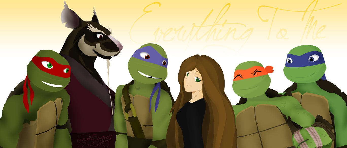 Everything To Me - A TMNT Fanfic (Chapter 1) by
