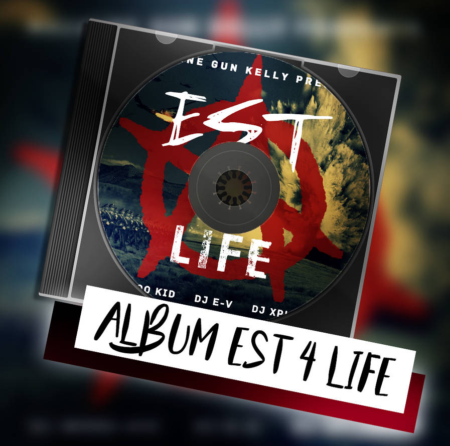 Album Est 4 Life - Machine Gun Kelly by jaua744 on DeviantArt