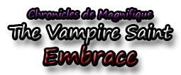 Chapter Story: The Vampire Saint - Embrace WIP by EsotericDichotomy