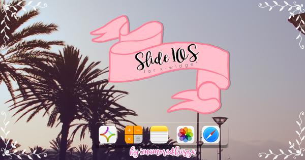 Slide ios for x-widget by Enamoradhiisza