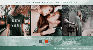 PSD COLORING #02| BELIEVE IN YOURSELF by AdmireMyStyle
