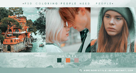 PSD COLORING #24 | PEOPLE NEED PEOPLE by AdmireMyStyle